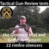 Tactical Gun Review tests the Gemtech Mist and Griffin Armament 22 rimfire silencers